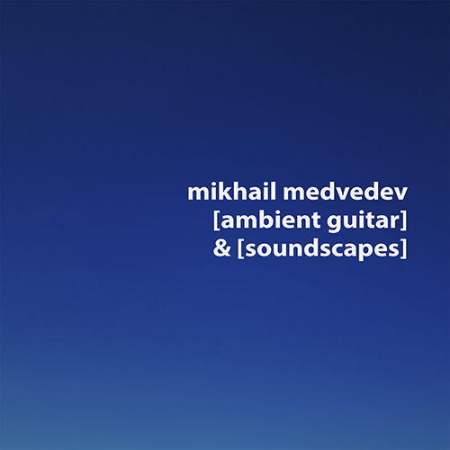 Ambient Guitar And Soundscapes vol.1